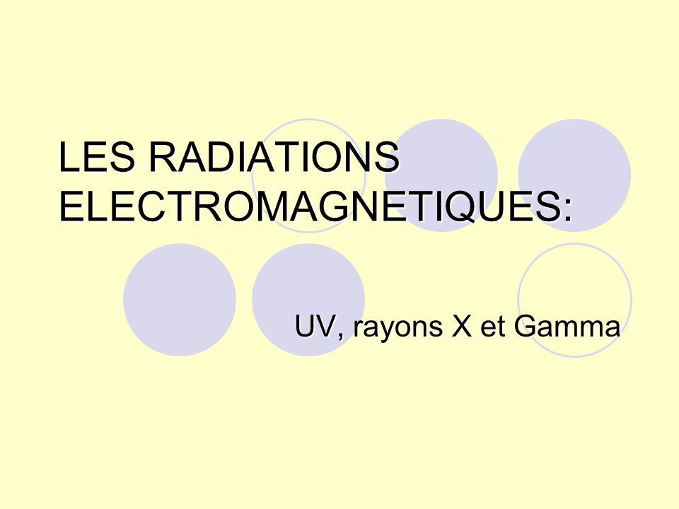 LES RADIATIONS ELECTROMAGNETIQUES: