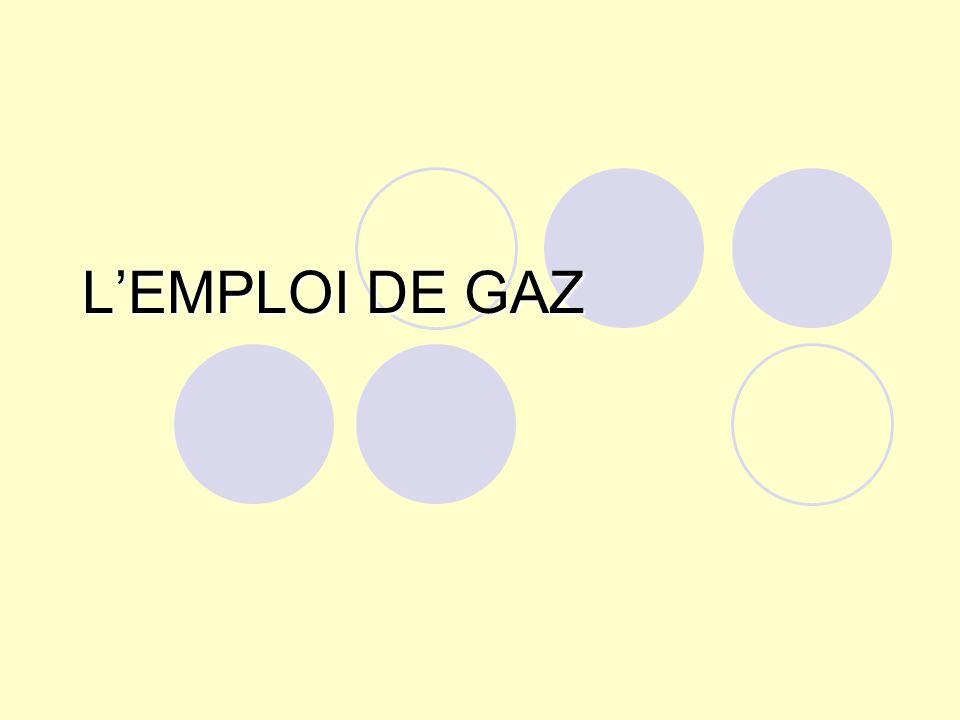 L'EMPLOI DE GAZ