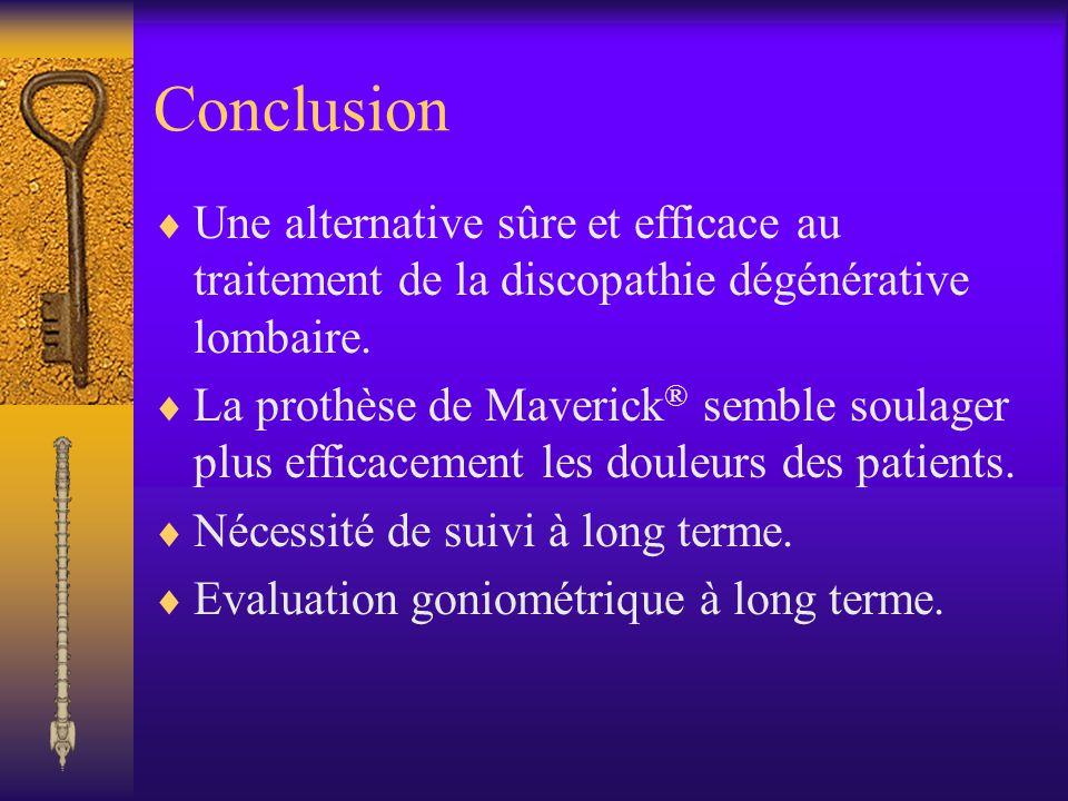 Conclusion Une alternative sûre et efficace au traitement de la discopathie dégénérative lombaire.