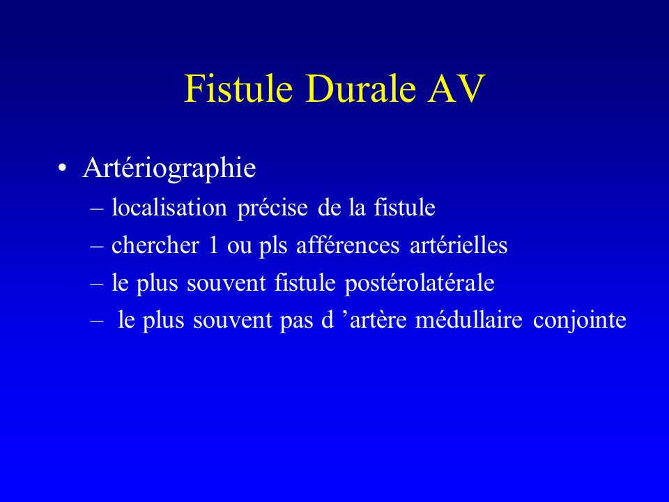 Fistule Durale AV Artériographie localisation précise de la fistule