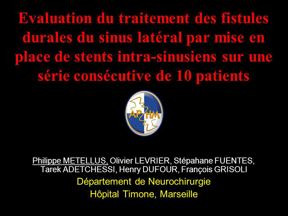 Evaluation du traitement des fistules durales du sinus latéral par mise en place de stents intra-sinusiens sur une série consécutive de 10 patients