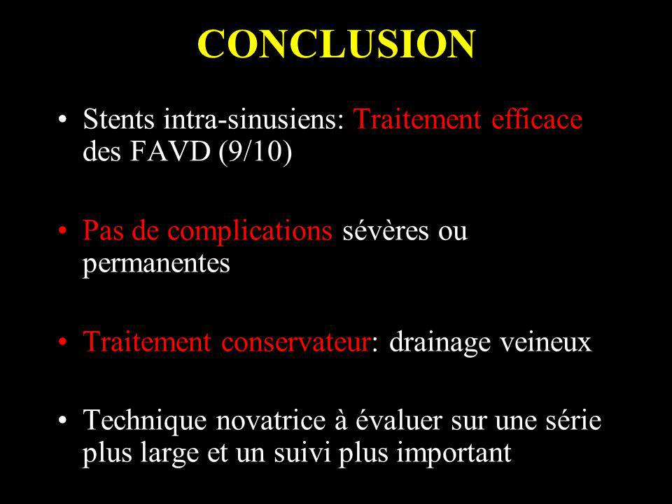 CONCLUSION Stents intra-sinusiens: Traitement efficace des FAVD (9/10)