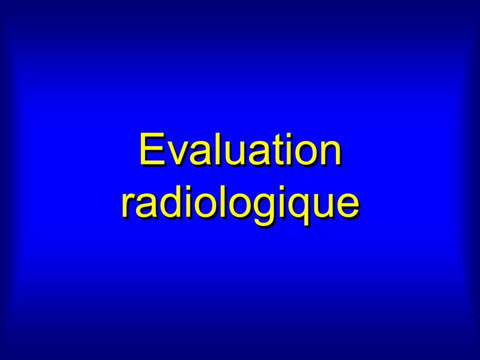 Evaluation radiologique