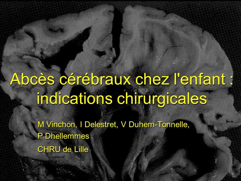 Abcès cérébraux chez l enfant : indications chirurgicales