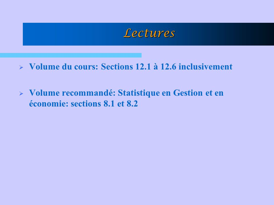 Lectures Volume du cours: Sections 12.1 à 12.6 inclusivement
