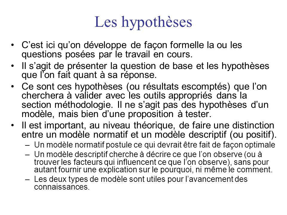 Les hypothèses C'est ici qu'on développe de façon formelle la ou les questions posées par le travail en cours.