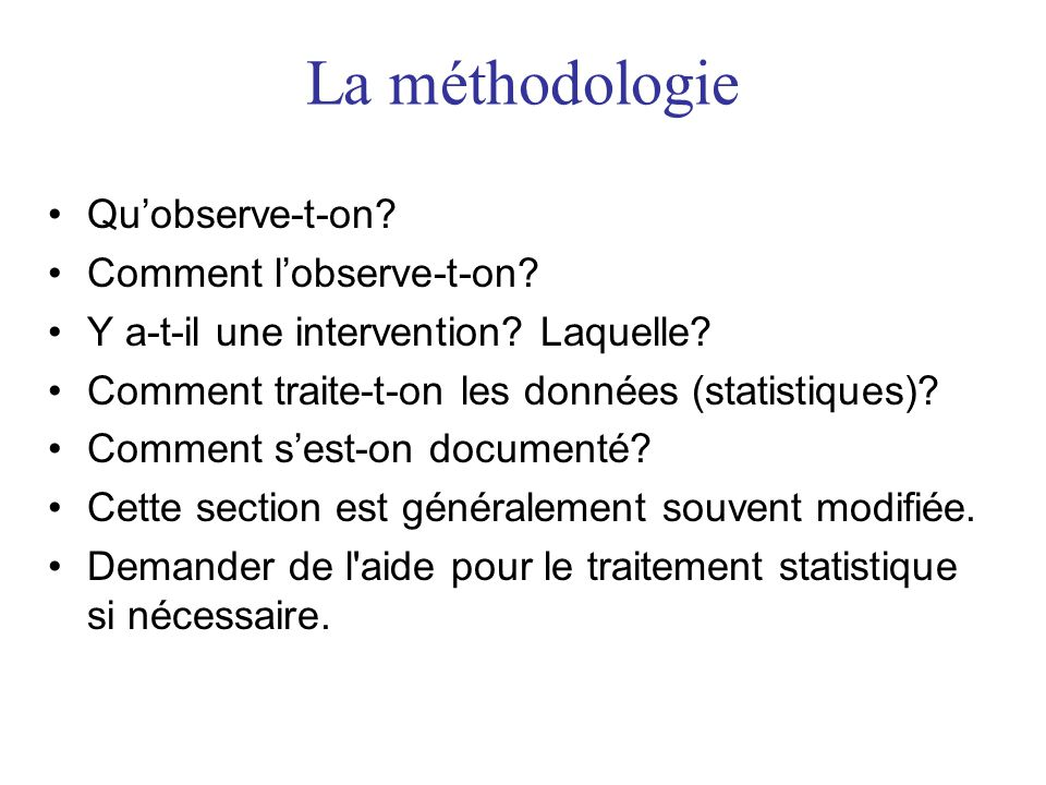 La méthodologie Qu'observe-t-on Comment l'observe-t-on