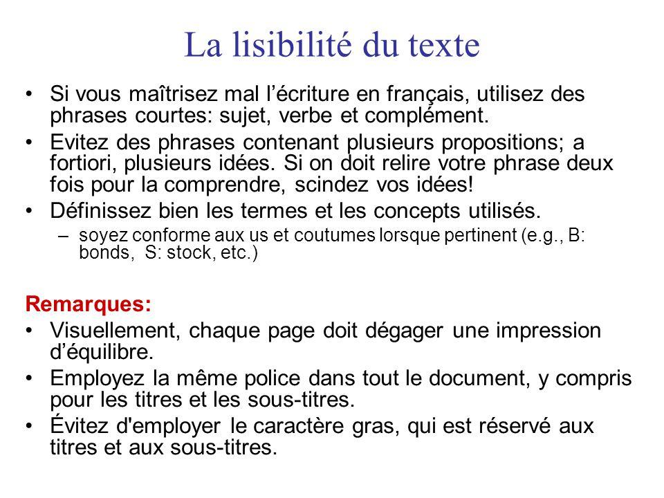 La lisibilité du texte Si vous maîtrisez mal l'écriture en français, utilisez des phrases courtes: sujet, verbe et complément.