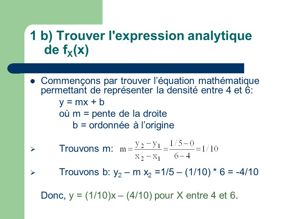 1 b) Trouver l expression analytique de fX(x)