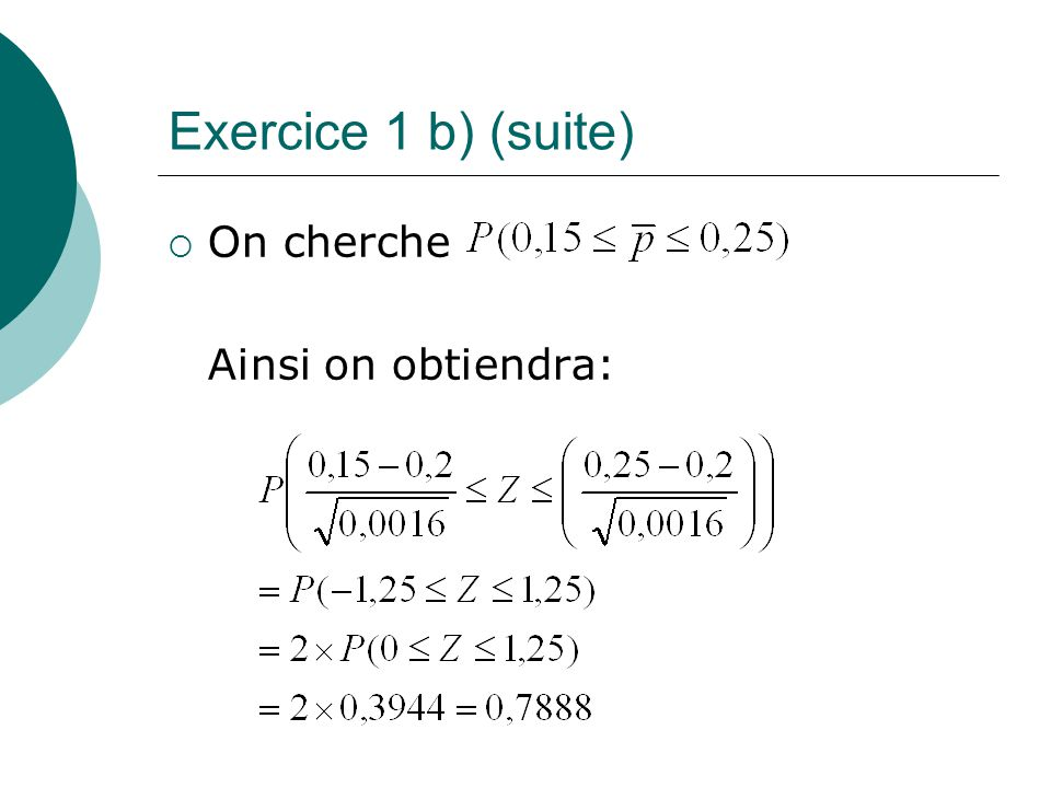 Exercice 1 b) (suite) On cherche Ainsi on obtiendra: