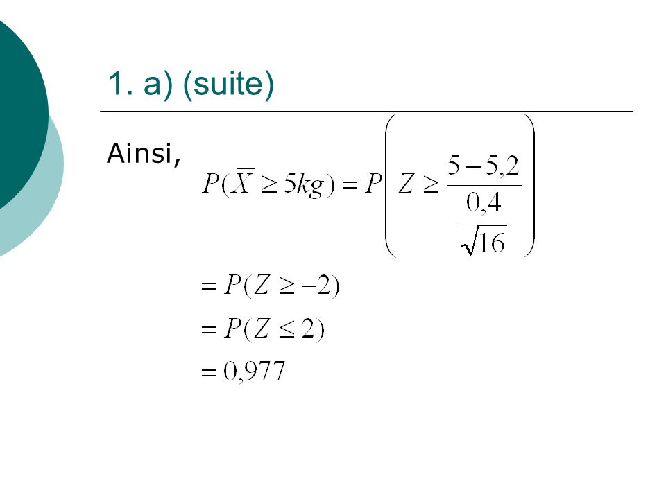 1. a) (suite) Ainsi,
