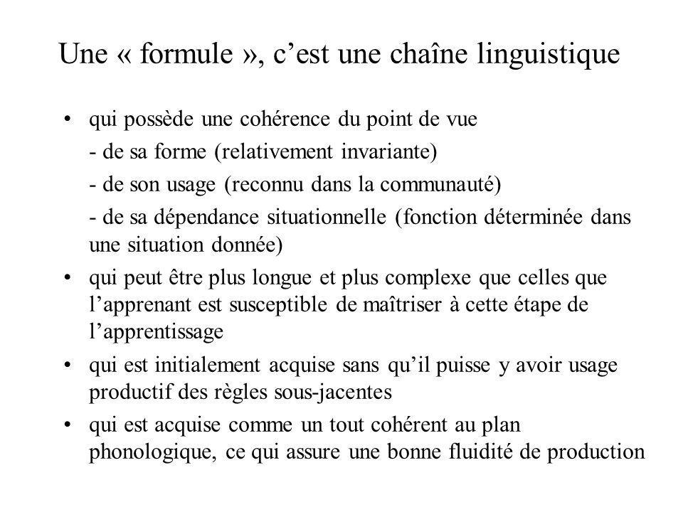 Une « formule », c'est une chaîne linguistique