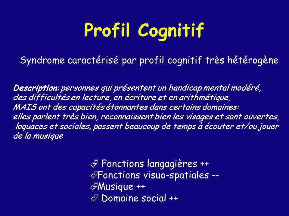 Profil Cognitif Syndrome caractérisé par profil cognitif très hétérogène. Description: personnes qui présentent un handicap mental modéré,