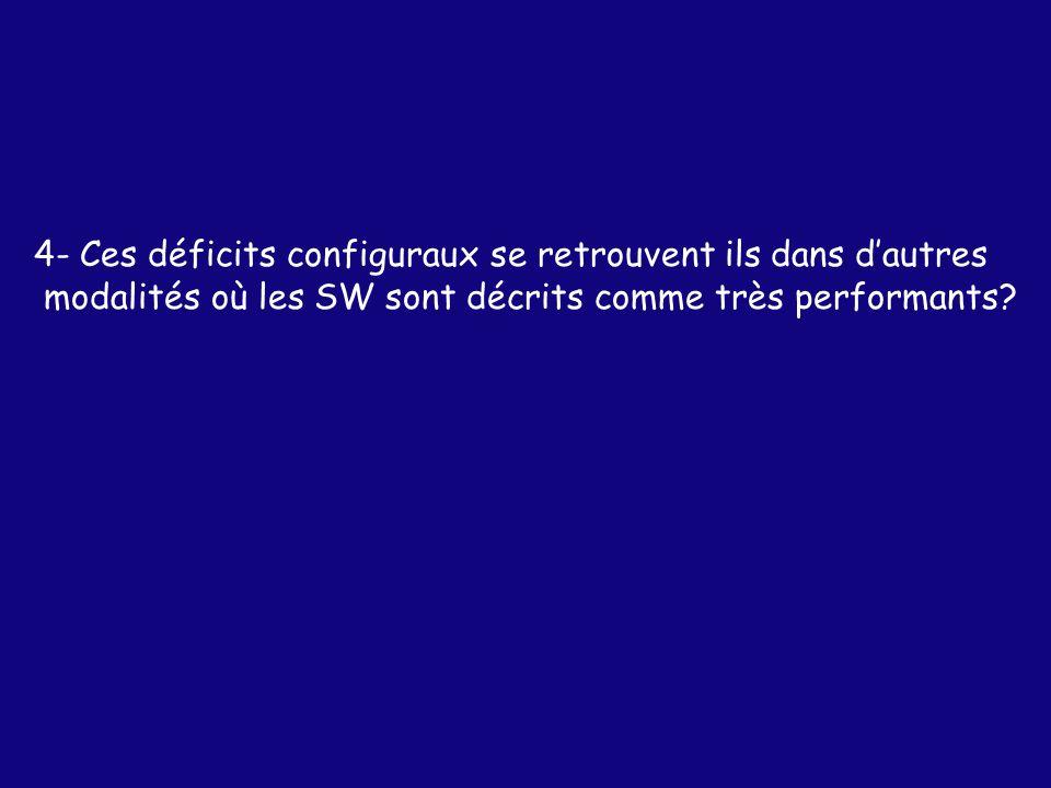 4- Ces déficits configuraux se retrouvent ils dans d'autres