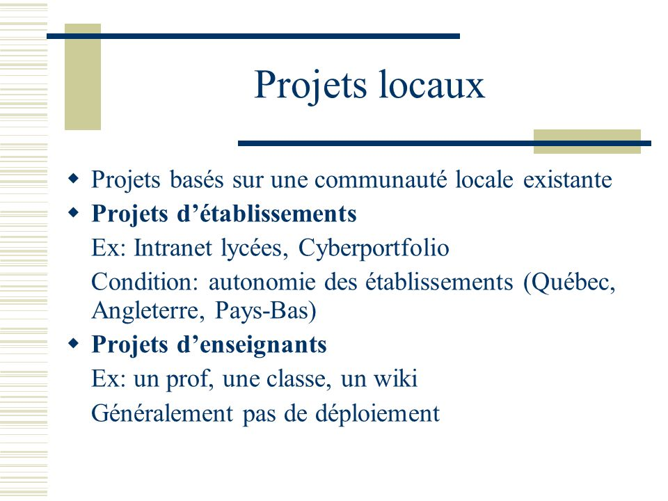 Projets locaux Projets basés sur une communauté locale existante