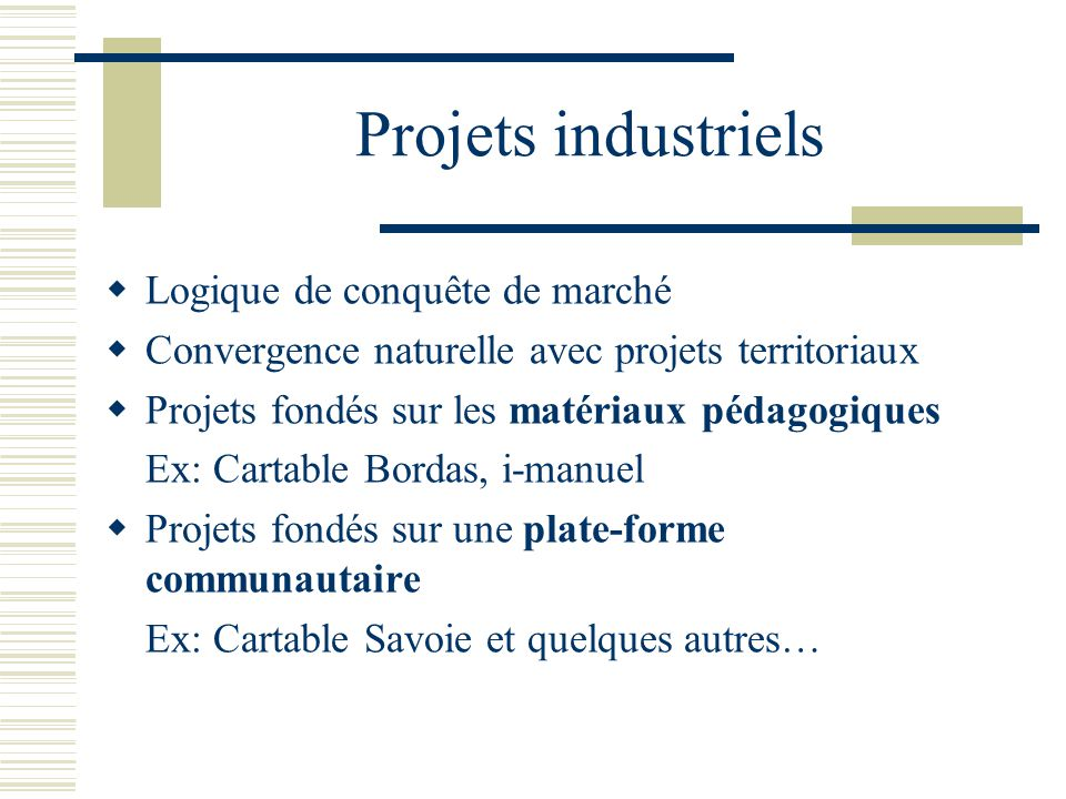 Projets industriels Logique de conquête de marché
