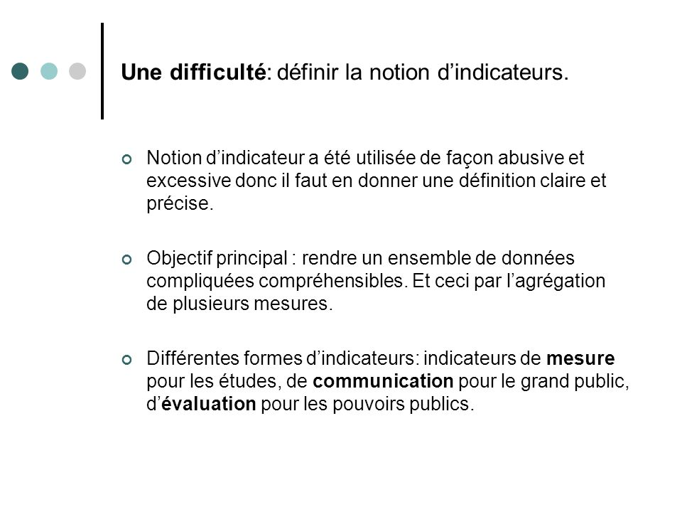 Une difficulté: définir la notion d'indicateurs.
