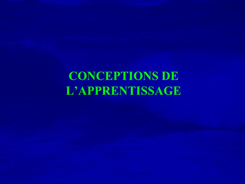 CONCEPTIONS DE L'APPRENTISSAGE