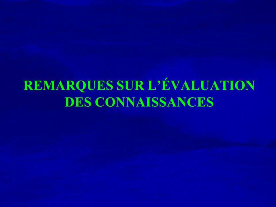 REMARQUES SUR L'ÉVALUATION DES CONNAISSANCES