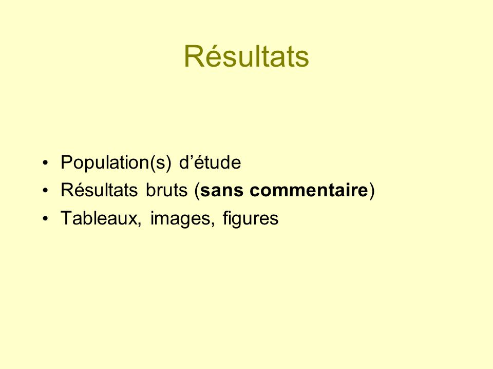 Résultats Population(s) d'étude Résultats bruts (sans commentaire)
