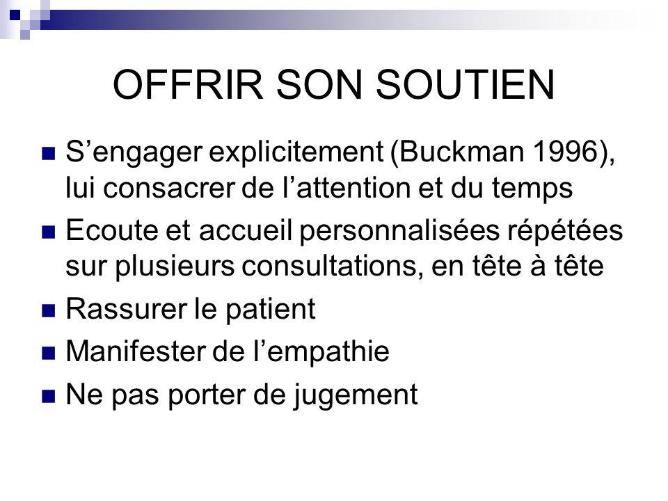 OFFRIR SON SOUTIEN S'engager explicitement (Buckman 1996), lui consacrer de l'attention et du temps.