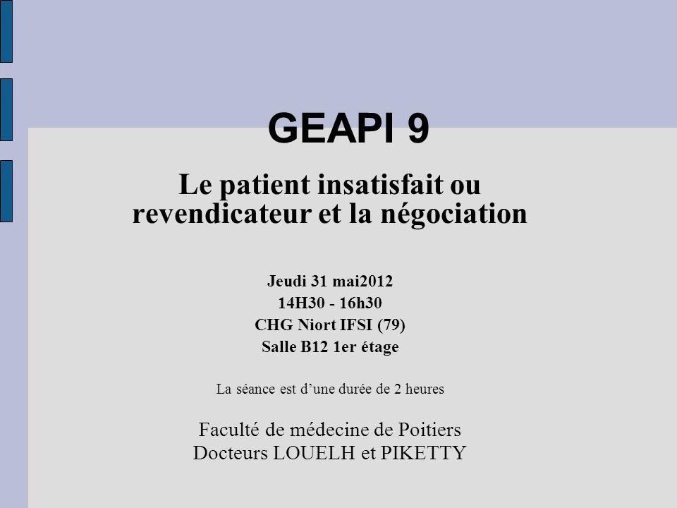 Le patient insatisfait ou revendicateur et la négociation
