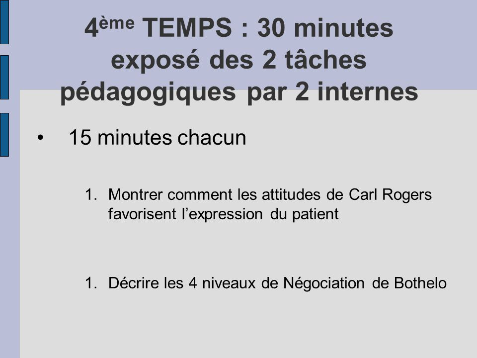 4ème TEMPS : 30 minutes exposé des 2 tâches pédagogiques par 2 internes