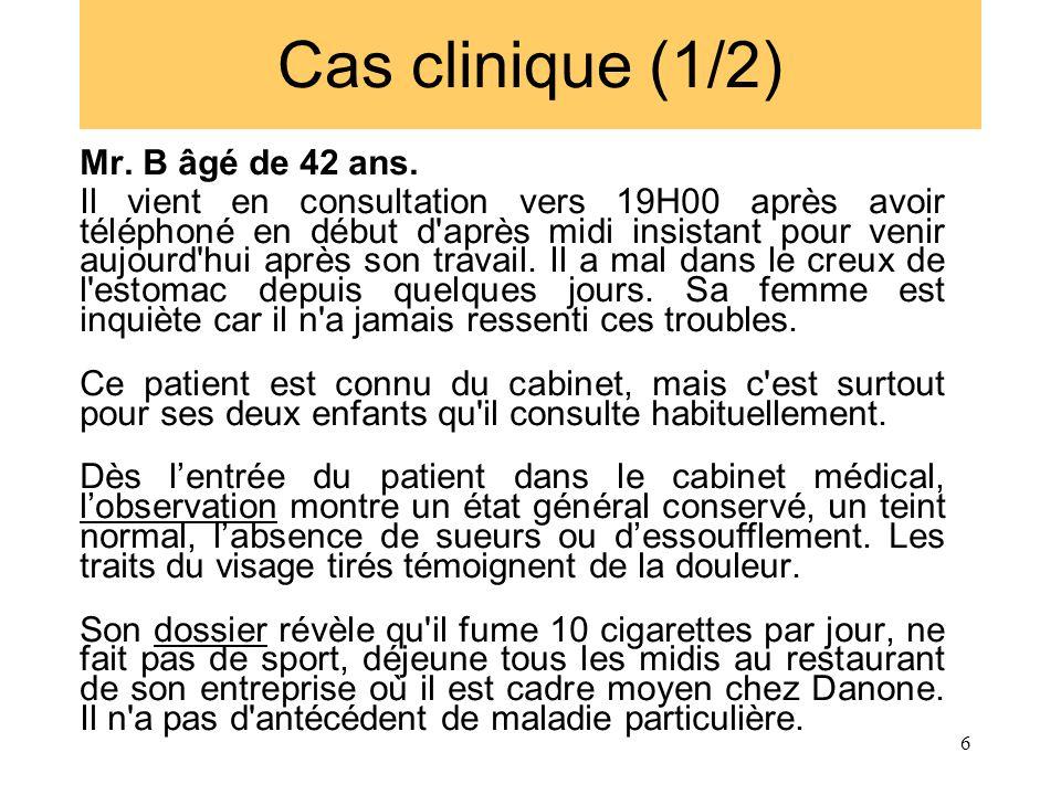 Cas clinique (1/2) Mr. B âgé de 42 ans.