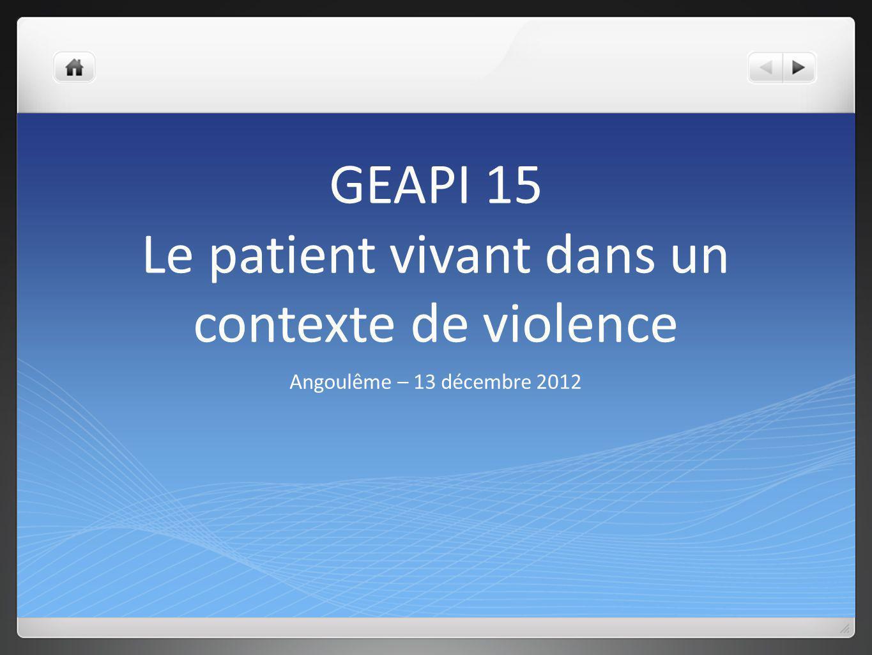GEAPI 15 Le patient vivant dans un contexte de violence