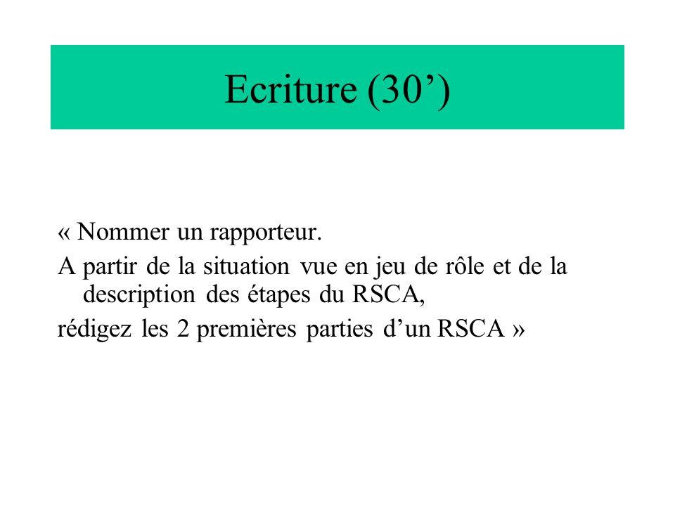 Ecriture (30') « Nommer un rapporteur.