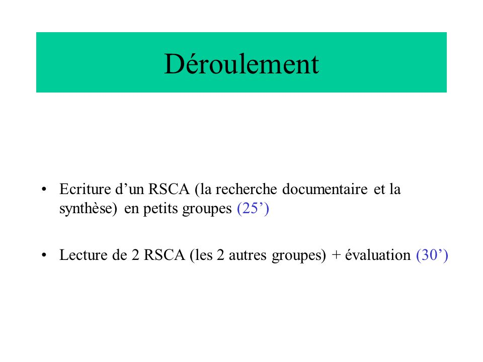 Déroulement Ecriture d'un RSCA (la recherche documentaire et la synthèse) en petits groupes (25')