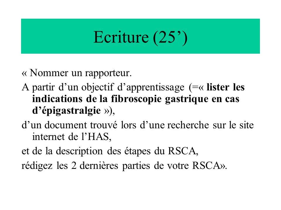 Ecriture (25') « Nommer un rapporteur.