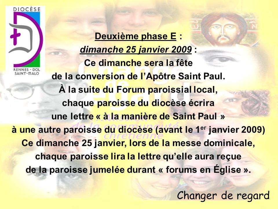 Changer de regard Deuxième phase E : dimanche 25 janvier 2009 :