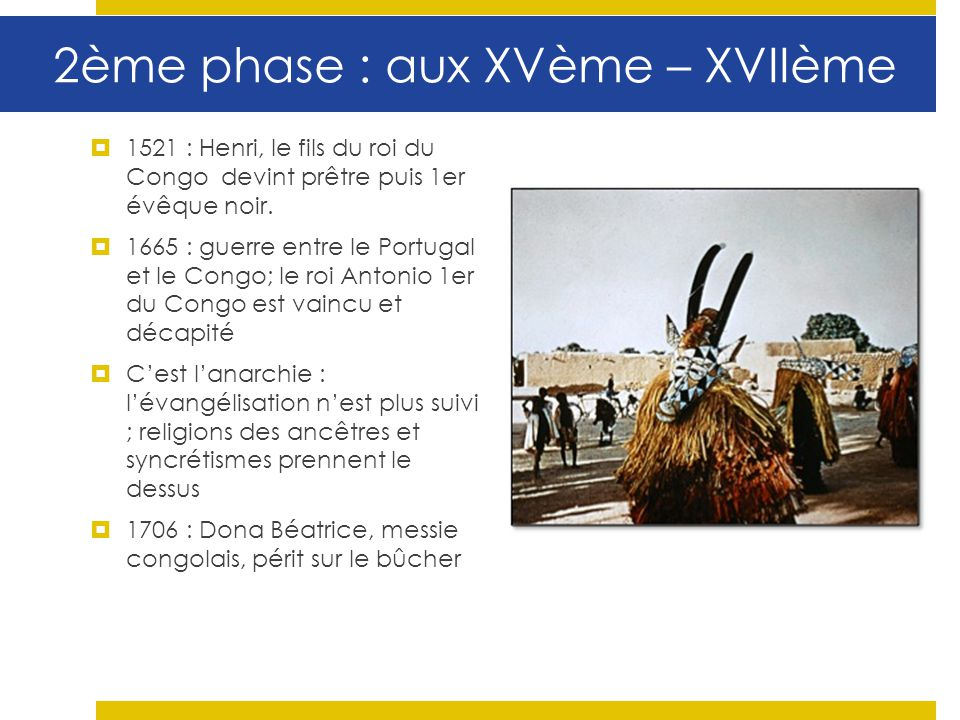 2ème phase : aux XVème – XVIIème