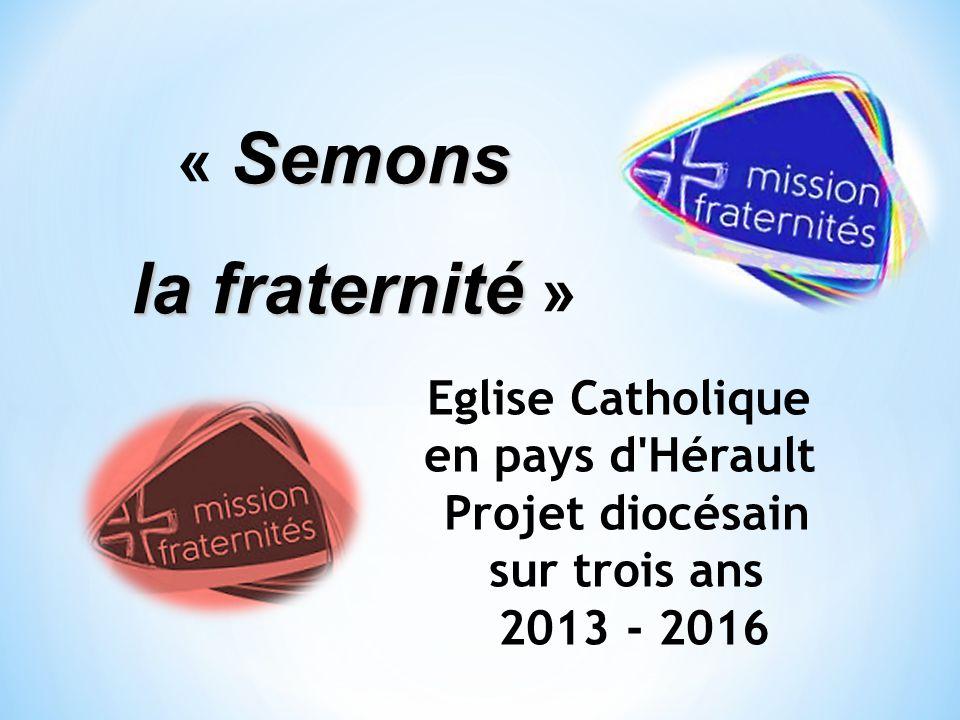 la fraternité » « Semons Eglise Catholique en pays d Hérault