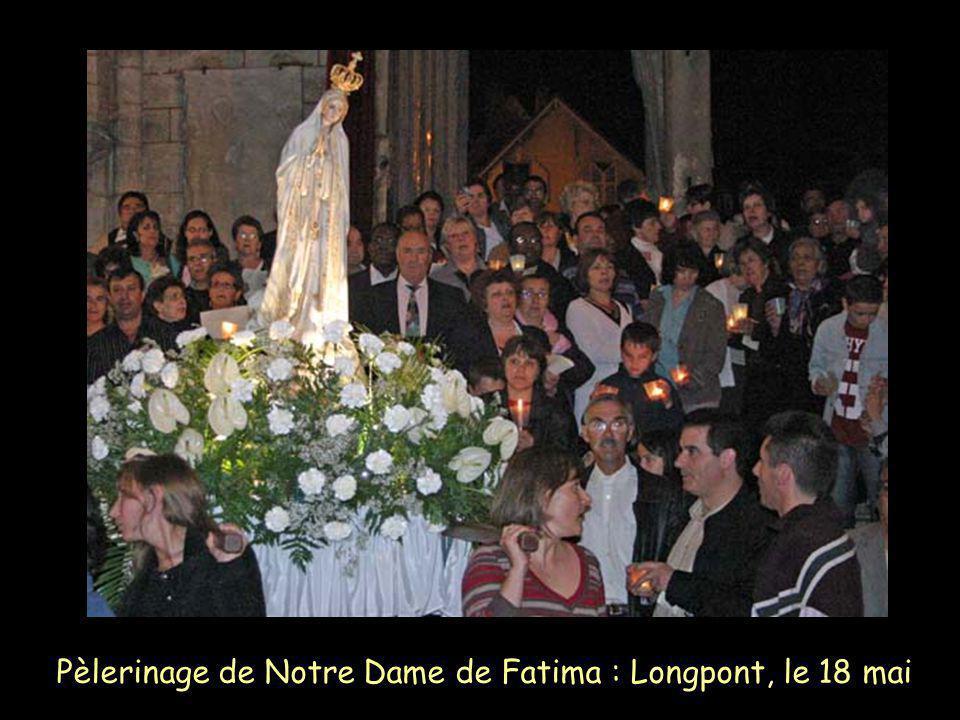 Pèlerinage de Notre Dame de Fatima : Longpont, le 18 mai