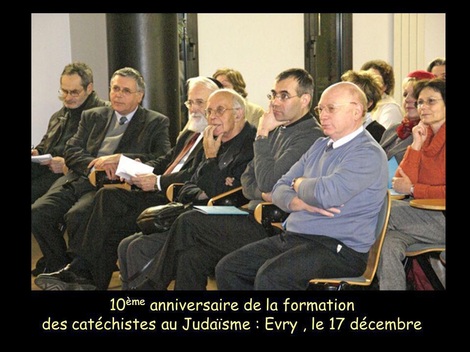 10ème anniversaire de la formation des catéchistes au Judaïsme : Evry , le 17 décembre
