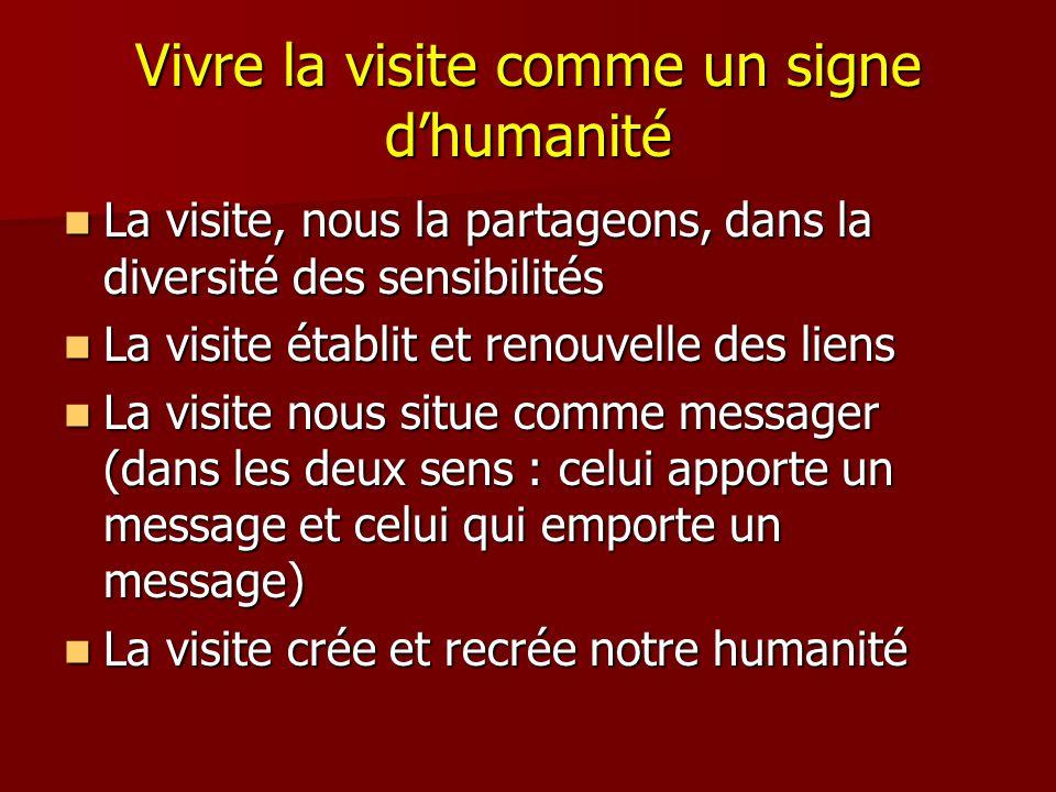 Vivre la visite comme un signe d'humanité