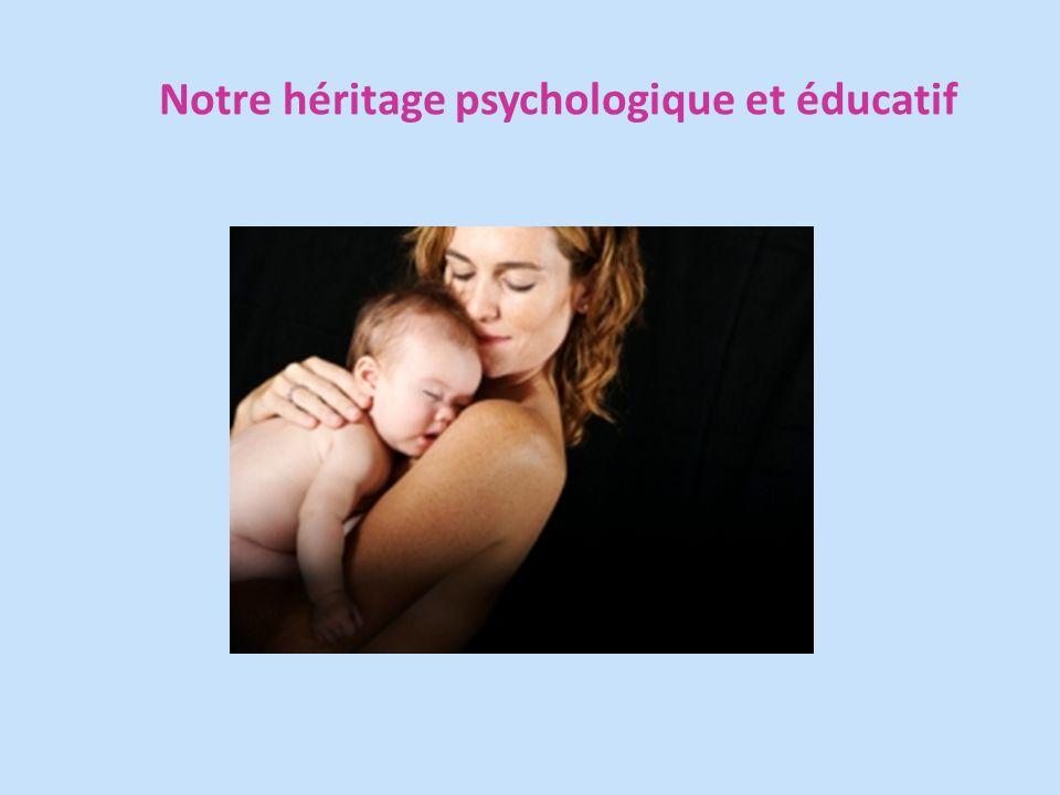 Notre héritage psychologique et éducatif