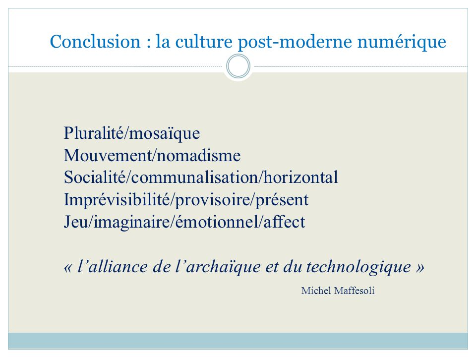 Conclusion : la culture post-moderne numérique