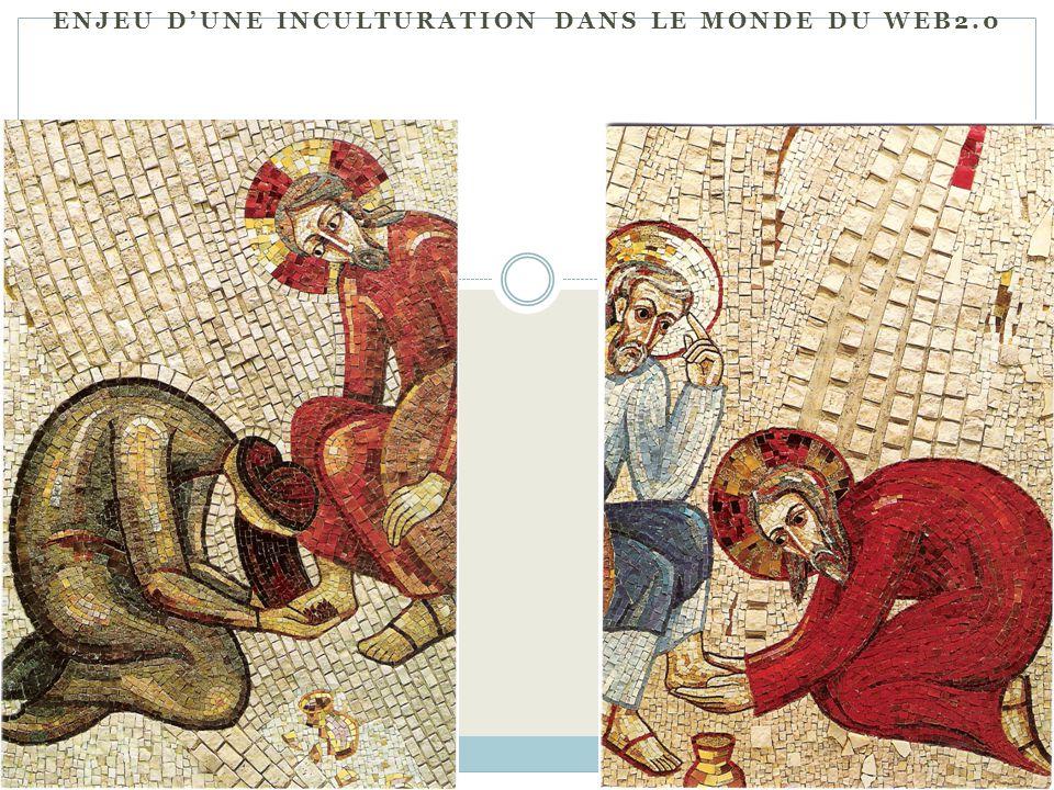 Enjeu d'une inculturation dans le monde DU WEB2.0