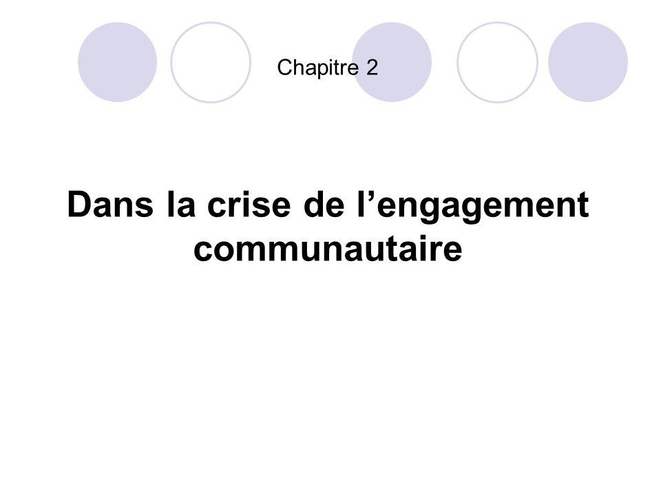 Dans la crise de l'engagement communautaire