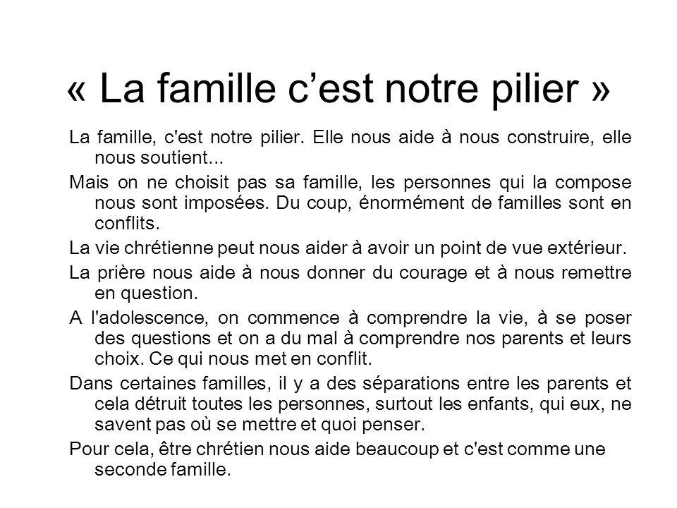 « La famille c'est notre pilier »