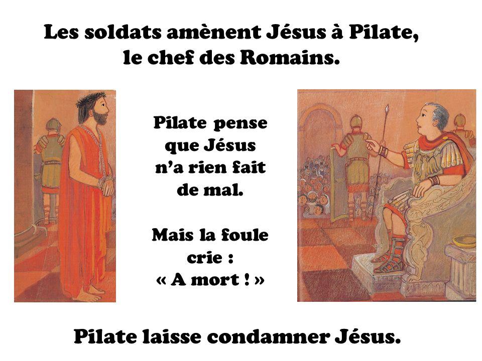 Les soldats amènent Jésus à Pilate, le chef des Romains.