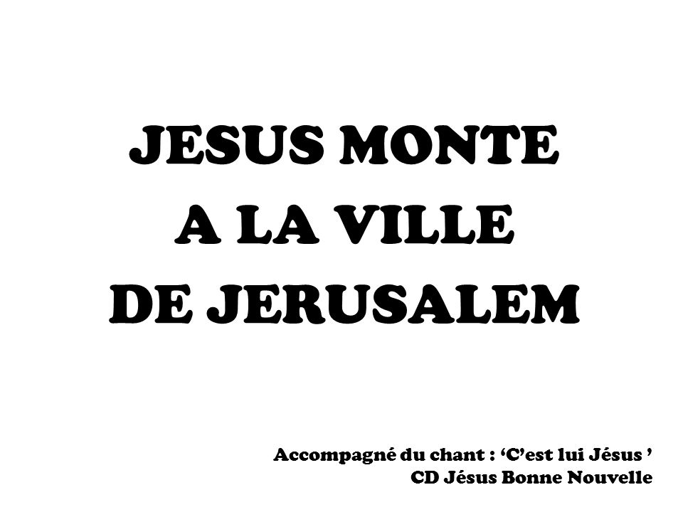 JESUS MONTE A LA VILLE DE JERUSALEM
