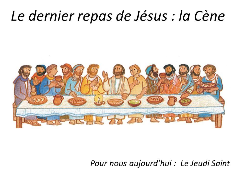Le dernier repas de Jésus : la Cène