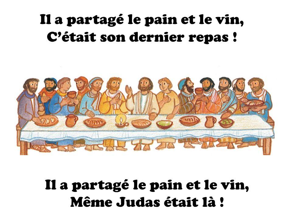 Il a partagé le pain et le vin, C'était son dernier repas !