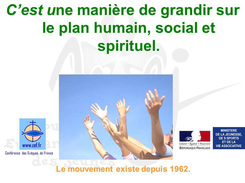C'est une manière de grandir sur le plan humain, social et spirituel.