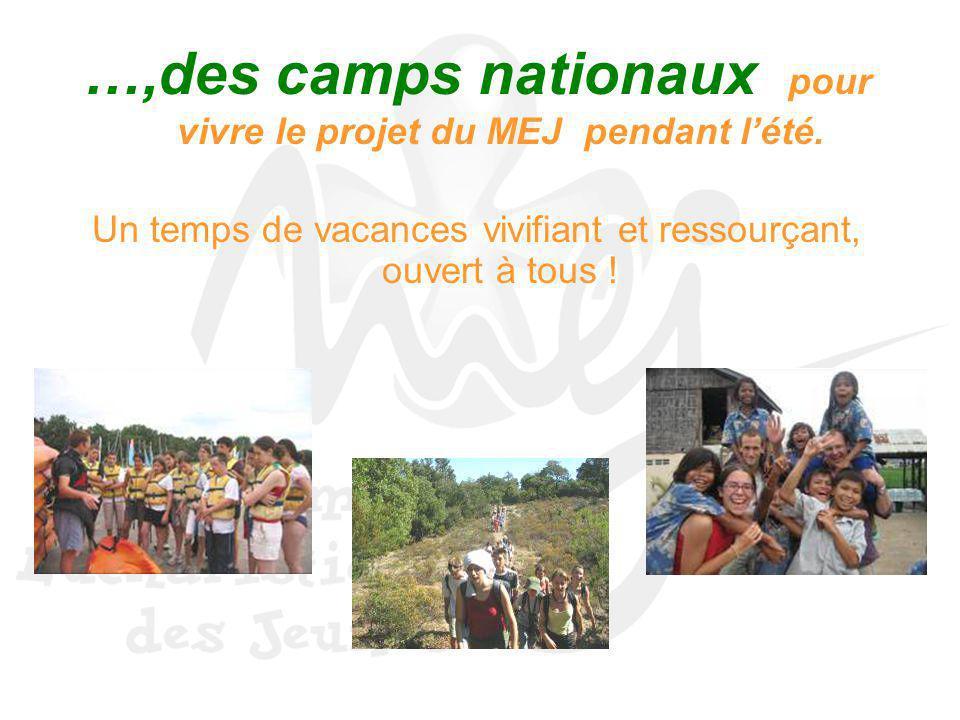 …,des camps nationaux pour vivre le projet du MEJ pendant l'été.