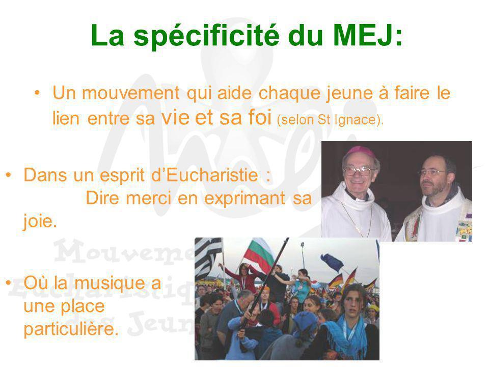 La spécificité du MEJ: Un mouvement qui aide chaque jeune à faire le lien entre sa vie et sa foi (selon St Ignace).